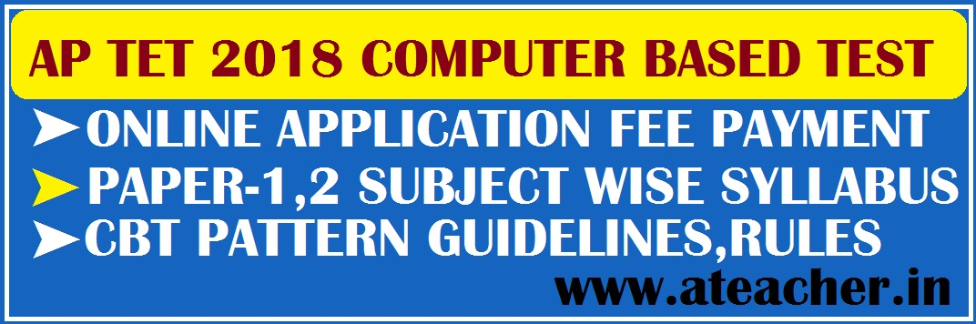 Computer Based Test (CBT) AP TET 2017 (Andhra Pradesh Teacher Eligibility Test -2018) Notification,Information Bulletin,Payment Start Date,Application Start Date,Payment End Date,Application End Date,Online Payment,Submit Application.Commissioner of School Education, Government of AP,Andhra Pradesh Teacher Eligibility Test-2017,Andhra Pradesh Teacher Eligibility Test -2017,Notification for APTET - December, 2017 Notification,Information Bulletin,Information Bulletin,Payment Start Date 18.12.2017,Application Start Date 18.12.2017,Payment End Date 31.12.2017,Application End Date 01.01.2018,Online Payment,Submit Application.Candidates can apply for APTET – December 2017 to be held from 17.01.2018 to 27.01.2018 'ONLINE' only through APTET website http://cse.ap.gov.in/ from 18.12.2017.APTET DECEMBER-2017 NOTIFICATION FOR ONLINE APPLICATION& COMPUTER BASED TEST Ref : 1.G.O.Ms.No.91 School Education(Exams)Department , Dt :11-12-2017.