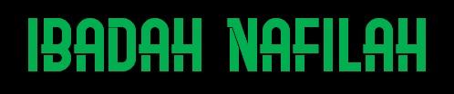 Arti Nafilah, salat Nafilah