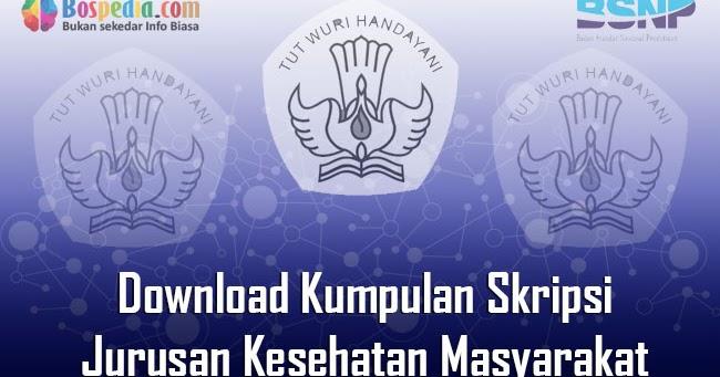 Lengkap Download Kumpulan Skripsi Untuk Jurusan Kesehatan Masyarakat Terbaru Bospedia