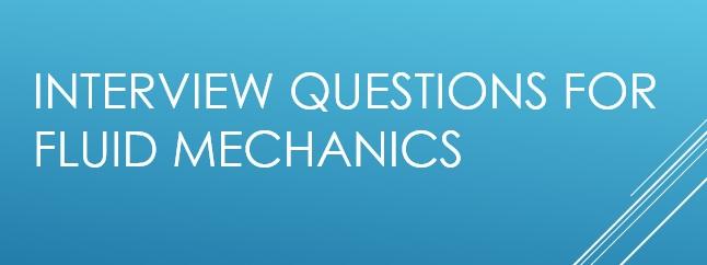 Interview Questions For Fluid Mechanics