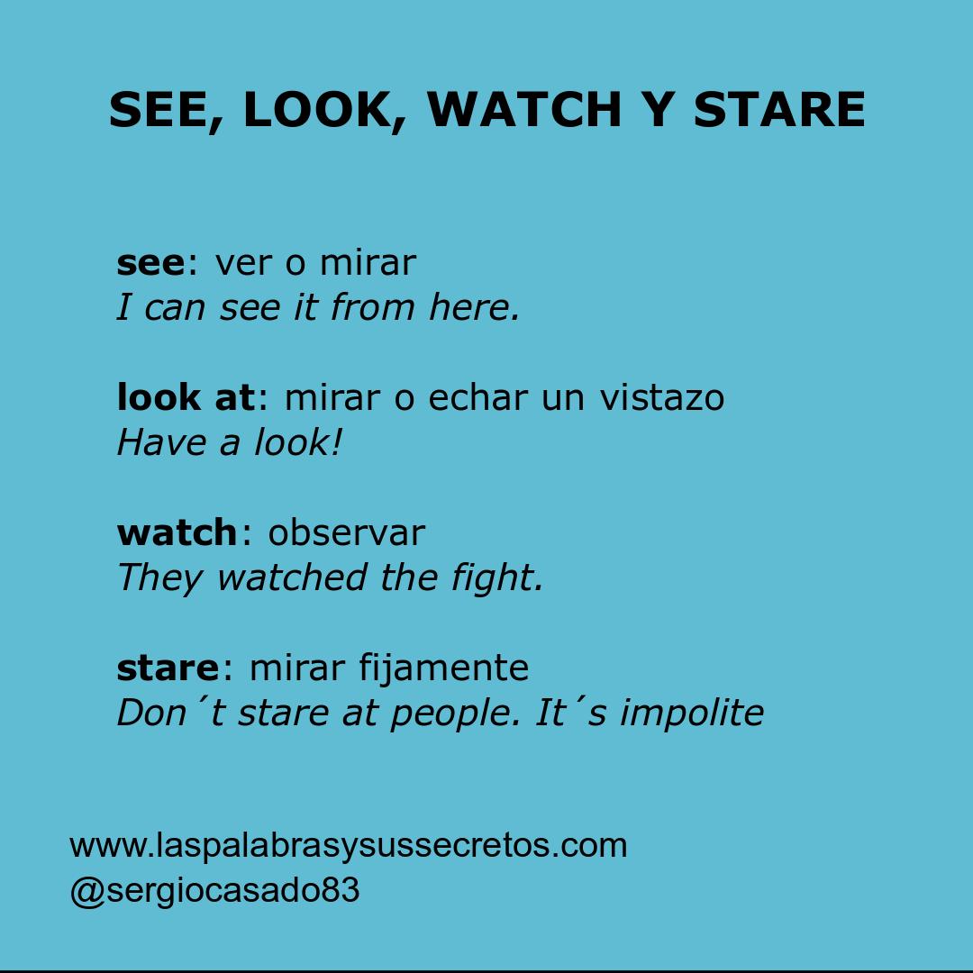 Las Palabras Y Sus Secretos Diferencias Entre See Look Watch Y Stare