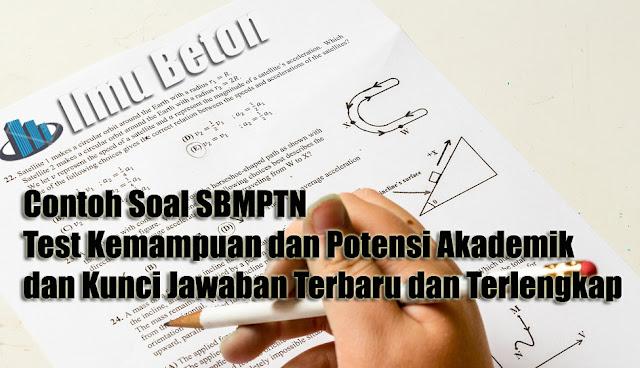 Contoh Soal SBMPTN Test Kemampuan dan Potensi Akademik dan Kunci Jawaban Terbaru dan Terlengkap