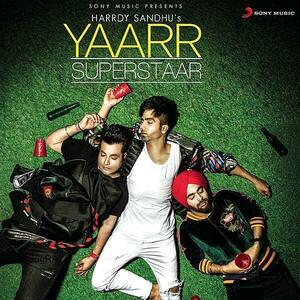 Yaarr Superstaar Hardy Sandhu Mp3 Song Download Pagalworld Com