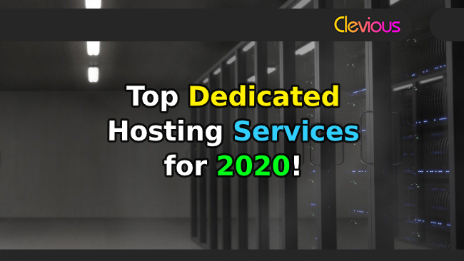 Top 12 Dedicated Hosting Services for 2020! - Clevious