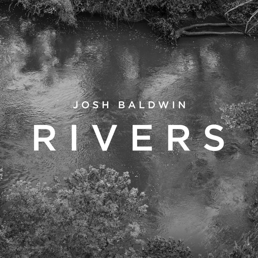 Josh Baldwin - Rivers (2014) English Christian Album Download
