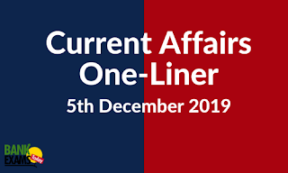 Current Affairs One-Liner: 5th December 2019