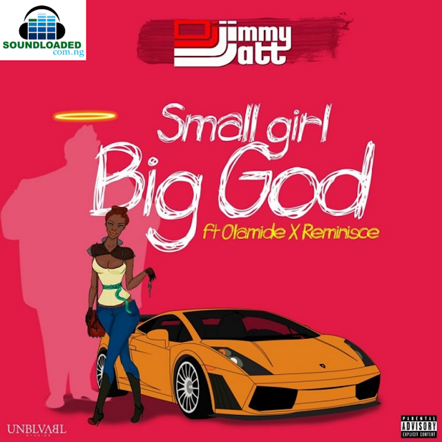 """Legendary disc jockey, DJ Jimmy Jatt drops his much anticipated single titled """"Small Girl Big God"""", produced by Pheelz.   Jimmy Jatt features Puna crooner, Olamide and Reminisce who recently dropped – Faize Yi.     RELATED: DJ Jimmy Jatt – Oshe ft. Wizkid Small Girl Big God has been the new trending slang on the various social media platform.   Listen, download and share your comments."""