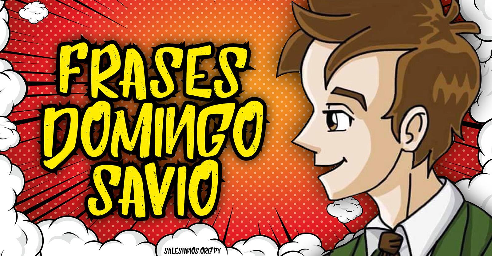 Imagens E Frases De Domingo: Elige La Mejor Frase De Domingo Savio