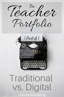 The Teacher Portfolio - Is it better to go traditional or digital? Advice from authenticcollaboration.org #teacher #portfolio #digital #organization