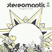 Lirik Lagu Stereomantic Hingga Kau Tiada