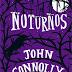 | RESENHA #69 | NOTURNOS, JOHN CONNOLLY