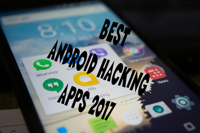 Best Android Hacking Apps 2017, Android Hacking Applications