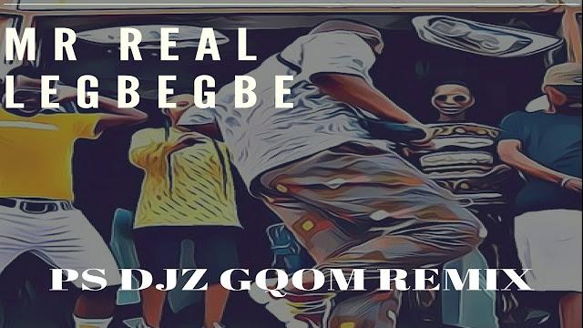 Mr Real - Legbegbe Remix