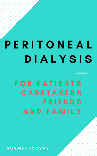 Peritoneal Dialysis for patients, their caretakers, family, friends and medical professionals
