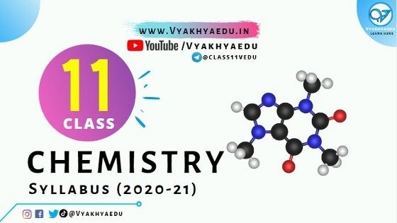 Class 11 : Chemistry Syllabus (2020-21) For CBSE Exam | (CODE NO. 043) | Vyakhyaedu