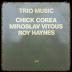 Chick Corea, Miroslav Vitous, Roy Haynes... Trío Music, por @novomedinilla