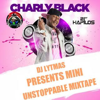 DJ LYTMAS - CHARLY BLACK MIXTAPE 2017[BEST OF CHARLY BLACK SONGS MIX]