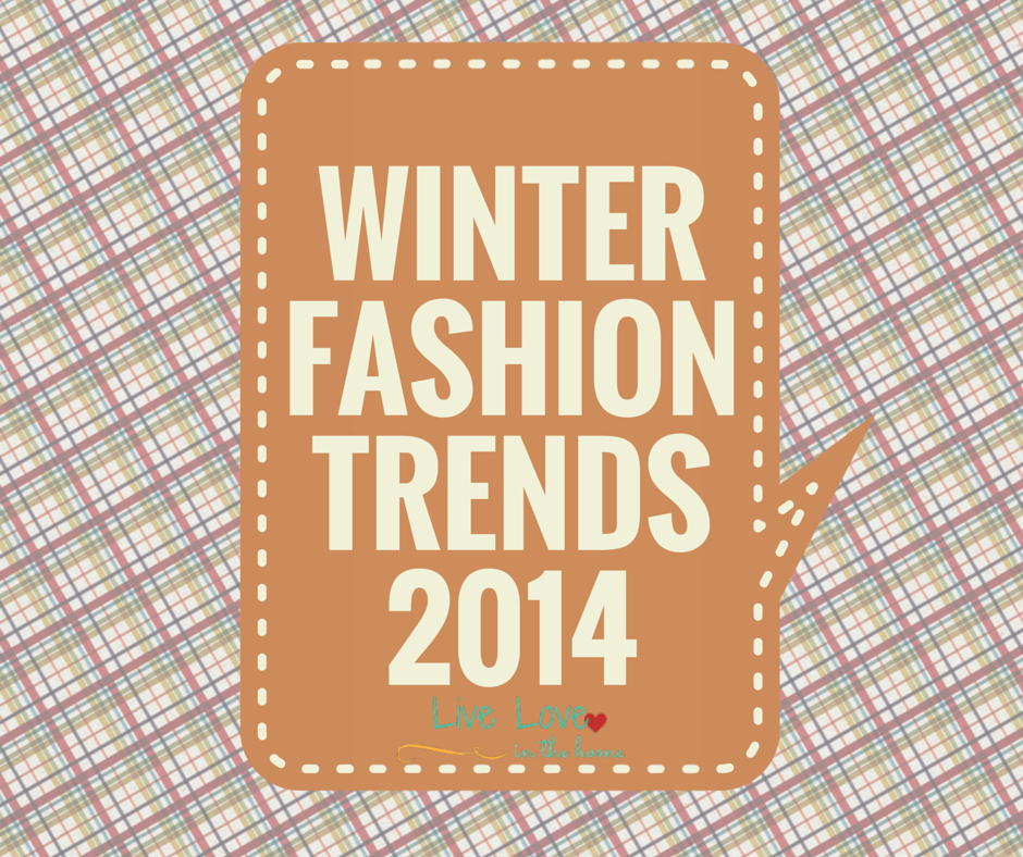 Winter Fashion Trends | Live Love in the Home