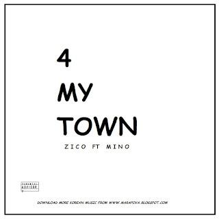 Zico ft Mino - 4 My Town