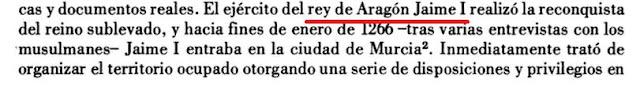 Los murcianos del 1266 fueron testigos de la entrada de un rey de Aragón en su reino, pero jamás de uno catalano-aragonés. V.v.a.a.: Liber Amicorum. Profesor don Ignacio de la Concha, 1986