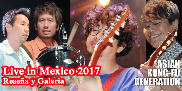 Asian Kung-Fu Generation Live in Mexico 2017