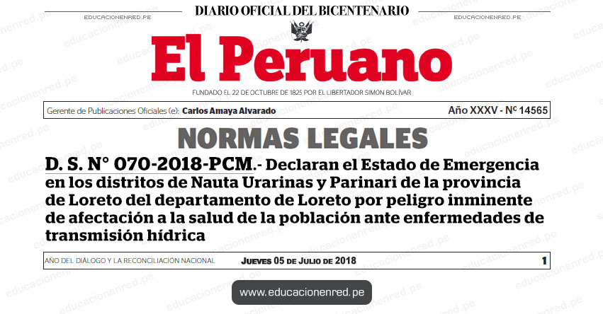 D. S. Nº 070-2018-PCM - Declaran el Estado de Emergencia en los distritos de Nauta, Urarinas y Parinari, Loreto, por peligro inminente de afectación a la salud de la población ante enfermedades de transmisión hídrica - www.pcm.gob.pe