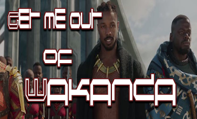 Get%2BMe%2BOut%2Bof%2BWakanda.png?width=320