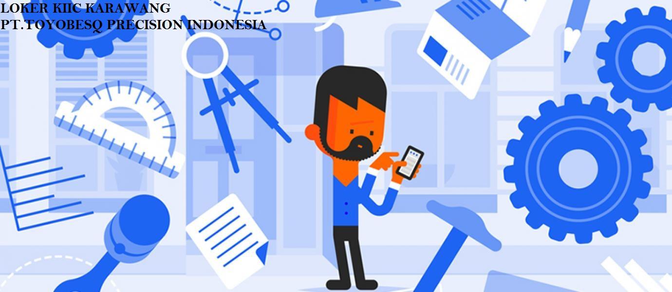 Lowongan Kerja Terbaru karawang PT Toyobesq Precision Part Indonesia (Astra Group)