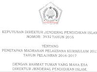 Inilah Daftar Madrasah Pelaksana Kurikulum 2013 Tahun 2016 Yang Sudah Mendapatkan SK Dirjen