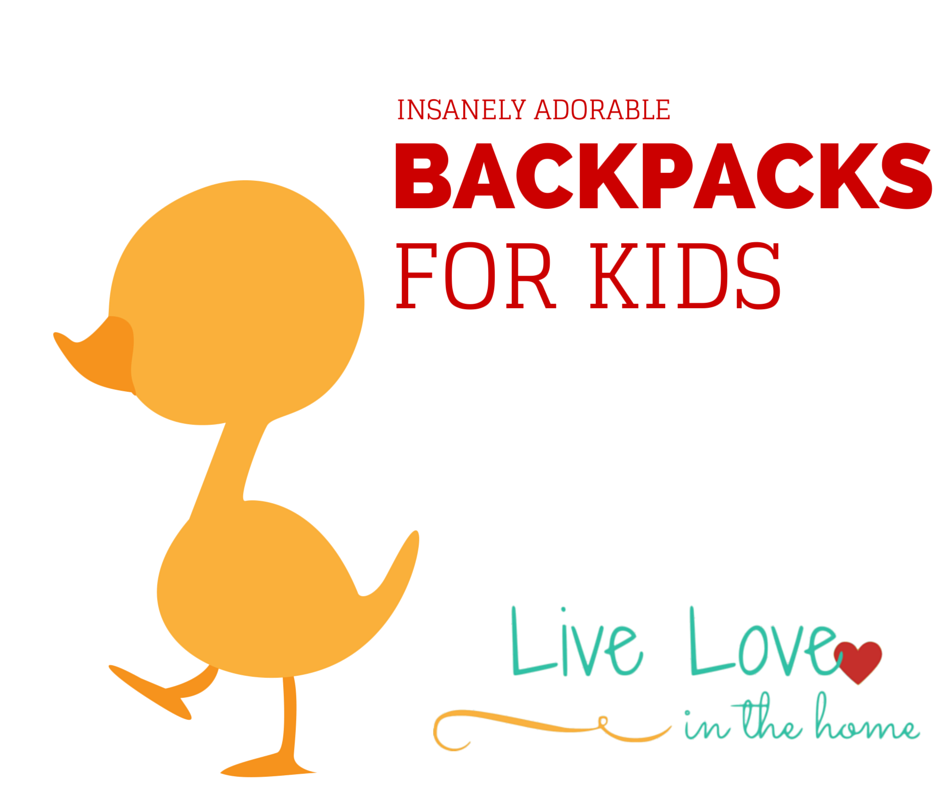 Insanely Adorable Backpacks for Kids | Live Love in the Home