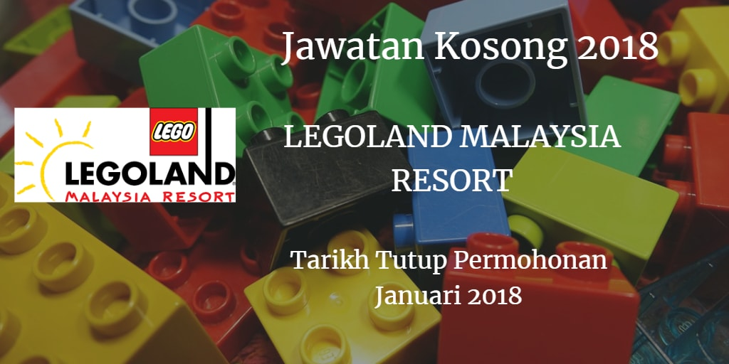 Jawatan Kosong LEGOLAND MALAYSIA RESORT Januari 2018