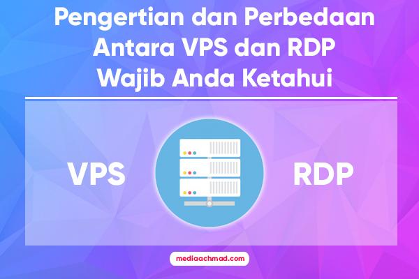 Pengertian dan Perbedaan Antara VPS dan RDP Wajib Anda Ketahui