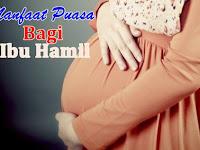 Manfaat Puasa Bagi Ibu Hamil Saat Ramadhan