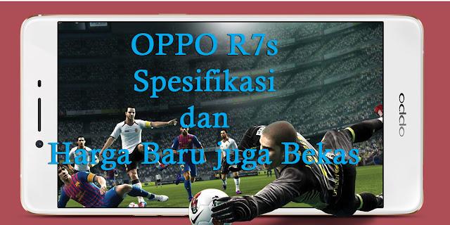 Spesifikasi Harga OPPO R7s