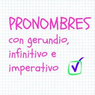 ESPAÑOL EXTRANJEROS. Pronombres objeto directo e indirecto con gerundio, infinitivo e imperativo. ¿Dónde se colocan? Teoría y ejercicios para practicar.