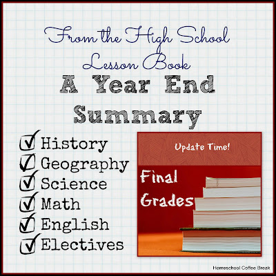 From the High School Lesson Book - A Year End Summary on Homeschool Coffee Break @ kympossibleblog.blogspot.com