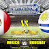 Agen Bola Terpercaya - Prediksi Meksiko Vs Uruguay 8 September 2018