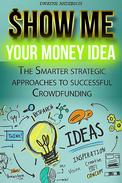 Show Me  Your Money Idea