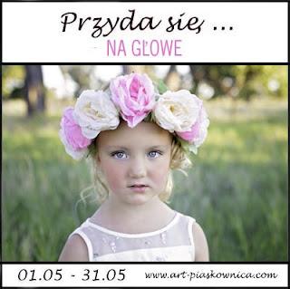 http://art-piaskownica.blogspot.com/2016/05/majowa-edycja-przyda-sie-na-gowe.html