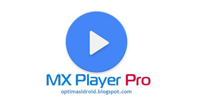 Download MX Player Pro apk, Cara Terbaik Nonton Film di Android
