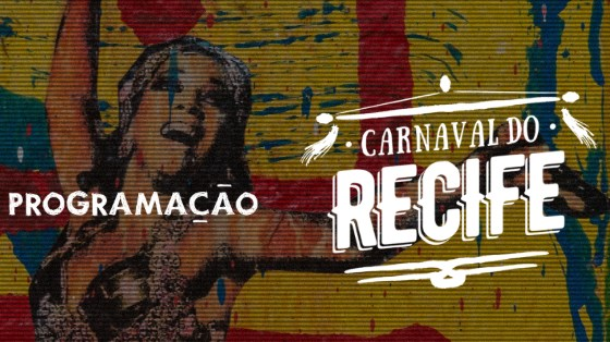 BCN FOLIA: Atrações do Carnaval do Recife 2017.