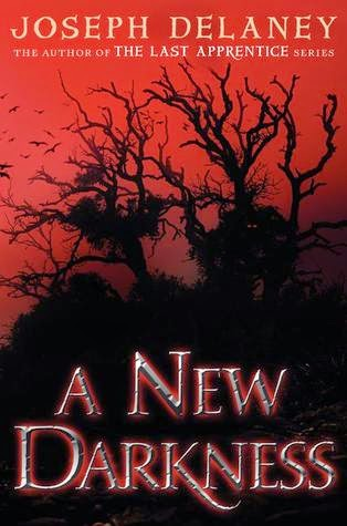 A New Darkness (The Starblade Chronicles #1) by Joseph Delaney