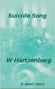 http://www.amazon.com/Suicide-Song-Songs-Wanda-Hartzenburg-ebook/dp/B00J35IBFY/ref=sr_1_1?s=books&ie=UTF8&qid=1395241863&sr=1-1&keywords=Suicide+Song