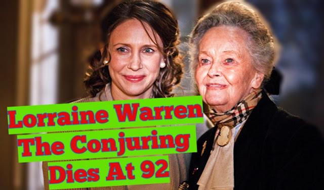 Lorraine Warren - The Conjuring Dies At 92 - ED Warren