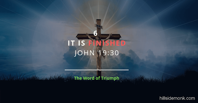 Jesus Last Words On The Cross-6 The Word Of Triumph