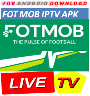 Download Android FotMob Live Soccer TV IPTVPro LITE IPTV Television Apk -Watch Free Live Cable Tv Channel-Android Update LiveTV Apk  Android APK Premium Cable Tv,Sports Channel,Movies Channel On Android