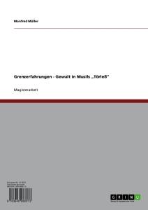 http://www.grin.com/de/e-book/176770/grenzerfahrungen-gewalt-in-musils-toerless/?partner_id=756824