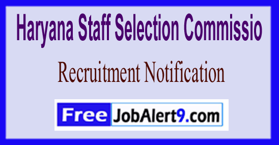 HSSC Haryana Staff Selection Commission Recruitment Notification 2017
