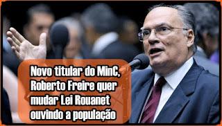Novo titular do MinC, Roberto Freire quer mudar Lei Rouanet ouvindo a população
