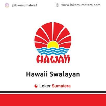 Lowongan Kerja Pekanbaru: Hawaii Swalayan Juni 2021